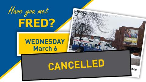 FRED bookmobile visit scheduled for March 6th is cancelled